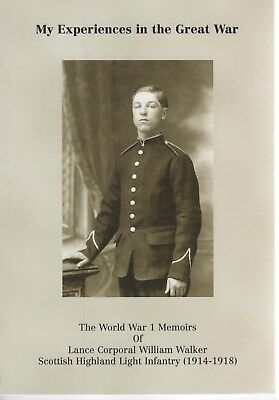 My Experience in the Great War (Memoirs of Lance Corporal William Walker.)