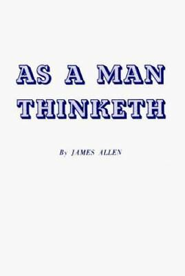 As a Man Thinketh by James Allen (2003, Paperback)