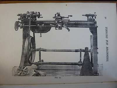 1906 Lathes For Woodwork Special Book On Turning Legs Spindles Spools Bobbins...