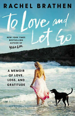 NEW To Love and Let Go By Rachel Brathen Hardcover Free Shipping