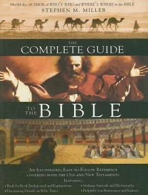 The Complete Guide to the Bible by Stephen M. Miller