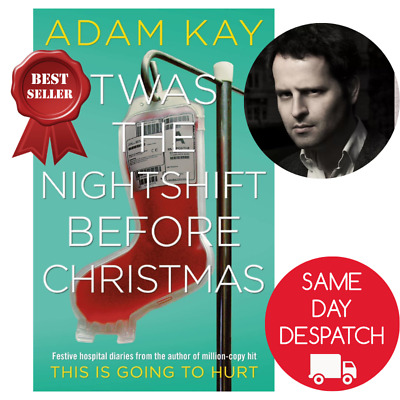 Twas The Nightshift Before Christmas by Adam Kay New Hardcover Book