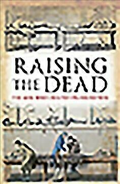 Raising the Dead : The Men Who Created Frankenstein, Paperback by Dougan, And...