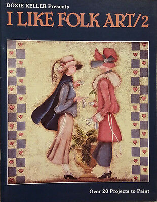 I Like Folk Art 2 By Doxie Keller Holiday Tole Painting Book NEW Out of Print.