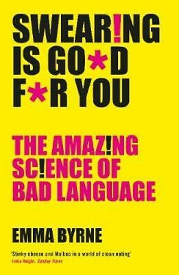 NEW Swearing Is Good For You By Emma Byrne Paperback Free Shipping