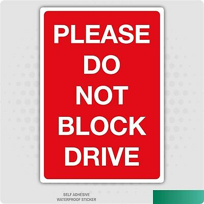 Please Do Not Block Drive Warning S/A Vinyl Sticker - Home - Office - Business