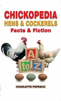 Chickopedia: Hens and Cockerels Charlotte Popescu New Chickens Poultry Book