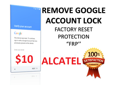 ALCATEL- FRP / Google Account Lock Removal