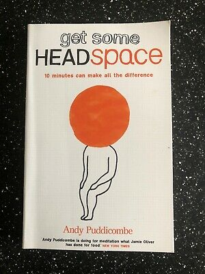 The Headspace Guide to... Mindfulness & Meditation by Andy Puddicombe...