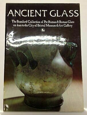Ancient glass: The Bomford Collection of pre-Roman & Roman glass on loan to the