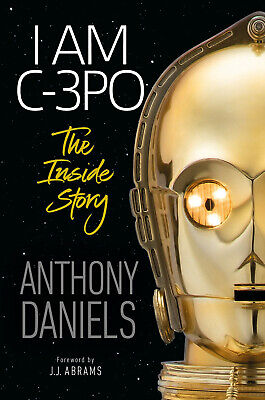 Anthony Daniels SIGNED Book I Am C-3PO Dedicated To You Star Wars Free UK Post