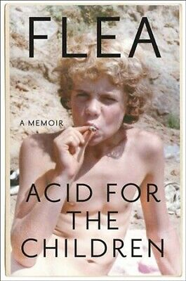 Acid for the Children, Hardcover by Flea, Brand New, Free shipping in the US