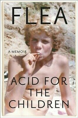 Acid for the Children, Hardcover by Flea, Like New Used, Free shipping in the US