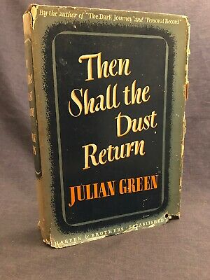 1941 Then Shall the Dust Return Julian Green 1st ed First w Jacket RARE!