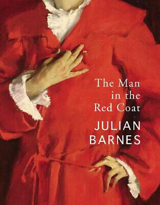 The Man in the Red Coat | Julian Barnes