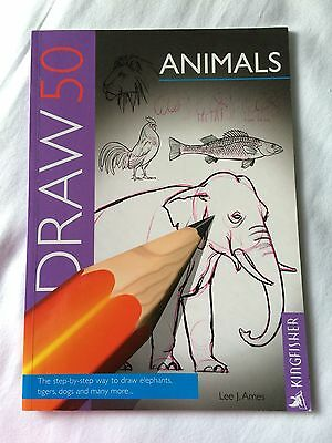 Draw 50 step by step Animals (Draw 50) By Lee J. Ames