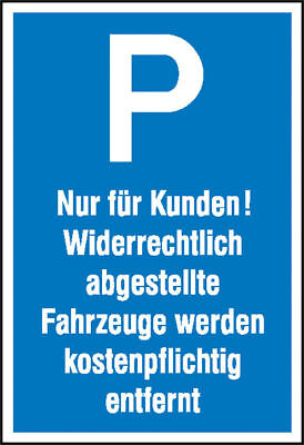 Parking Sign » Symbol: P, Text: only for Customers! Widerrechtlich Abgestel