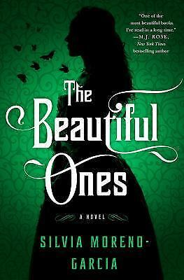 The Beautiful Ones: A Novel by Moreno-Garcia, Silvia