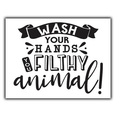 WASH YOUR HANDS YOU FILTHY ANIMAL METAL WALL PLAQUE Sign bathroom toilet print