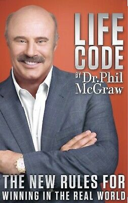 Life Code : The New Rules for Winning in the Real World by Phil McGraw (2012,...