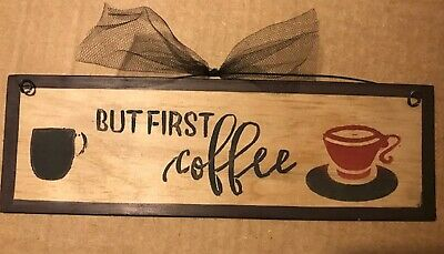 BUT FIRST COFFEE kitchen sign country primitive farmhouse wall wooden decor