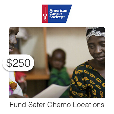 $250 Charitable Donation For: Fund Safer Chemo in Specific Locations