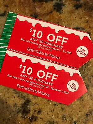 BATH & BODY WORKS Two Offers $10 off $30 SEE DATES In Store & Online