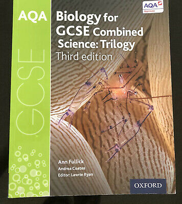 Biology for GCSE Combined Science: Trilogy Third edition. 2016 AQA GCSE (9-1)
