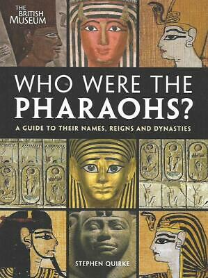 Who Were The PHARAOHS by Stephen Quirke, The British Museum