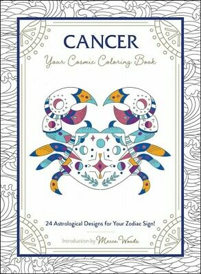 Cancer Your Cosmic Coloring Book : 24 Astrological Designs for Your Zodiac Si...