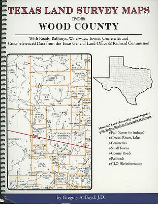 Gregory Boyd / Texas Land Survey Maps for Wood County with Roads Railways 1st ed