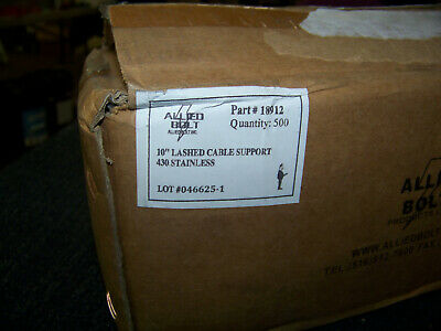"Allied Bolt 10"" Lashed Cable Support 430 Stainless 500 ea. 18912 New"