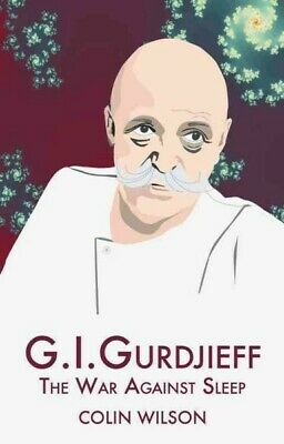 G.i.gurdjieff : The War Against Sleep, Paperback by Wilson, Colin, Brand New,...