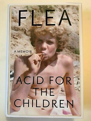 Flea Red Hot Chili Peppers Signed ~ Acid For The Children ~ 1St Edition Hc Book