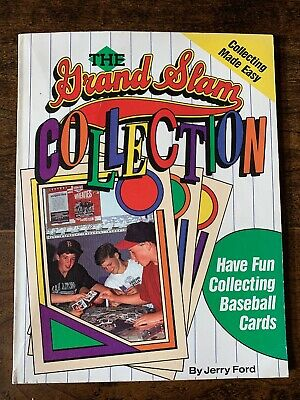 The Grand Slam Collection : Have Fun Collecting Baseball Cards