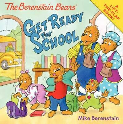 The Berenstain Bears Get Ready for School by Berenstain, Mike
