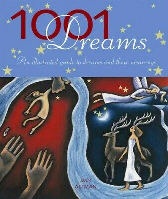 1001 Dreams : An Illustrated Guide to Dreams and Their Meanngs, Paperback by ...