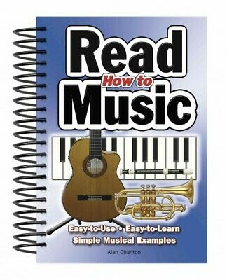 How to Read Music : Easy-to-use, Easy-to-learn; Simple Musical Examples, Pape...