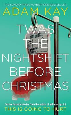 Twas The Nightshift Before Christmas: Festive Hospital Diaries Hard Cover NEW