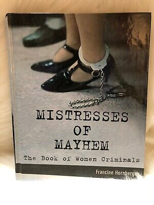 Mistresses of Mayhem The Book of Women Criminals Francine Hornberger Hardcover