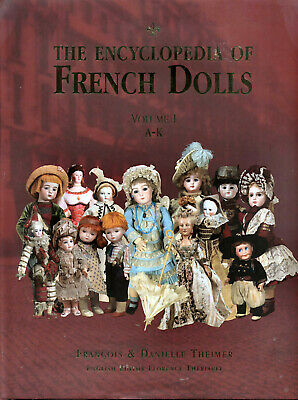 The Encyclopedia of French Dolls Vol 1 A-K, NEW Francois Theimer and Danielle Th