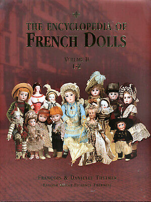 The Encyclopedia of French Dolls Vol 2 French Doll History 4000 illustrations