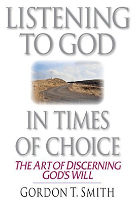 `Smith, Gordon T.`-Listening To God In Times Of Choice (UK IMPORT) BOOK NEW