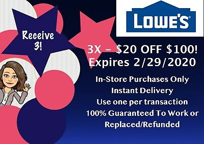 THREE (3X) LOWES $20 off $100 x 1COUPON - IN-STORE ONLY - FAST-E-DELIVERY