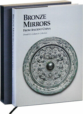 BRONZE MIRRORS FROM ANCIENT CHINA: DONAHLD H GRAHAM JR COLLECTION 1st ed/DJ 1994