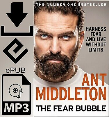 The Fear Bubble Harness Fear and Live Without..Ε-ᏴООᏦ+AUDIOᏴООᏦ By Ant Middleton