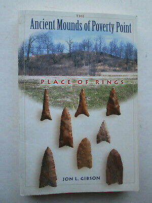 THE ANCIENT MOUNDS OF POVERTY POINT Place of Rings BY JON L. GIBSON 2001 pb USED