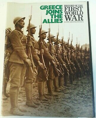 MAGAZINE - History Of The First World War Issue No 81 Greece Joins The Allies