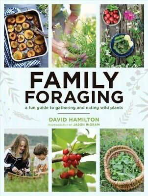 Family Foraging : A Fun Guide to Gathering and Eating Wild Plants, Paperback ...