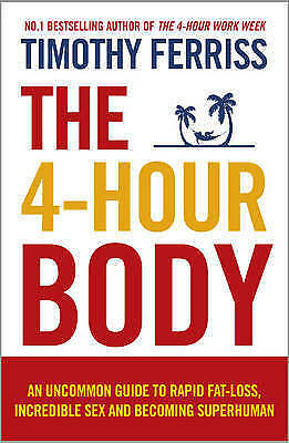 New The 4-Hour Body: By Timothy Ferriss (Paperback) Free Fast Postage